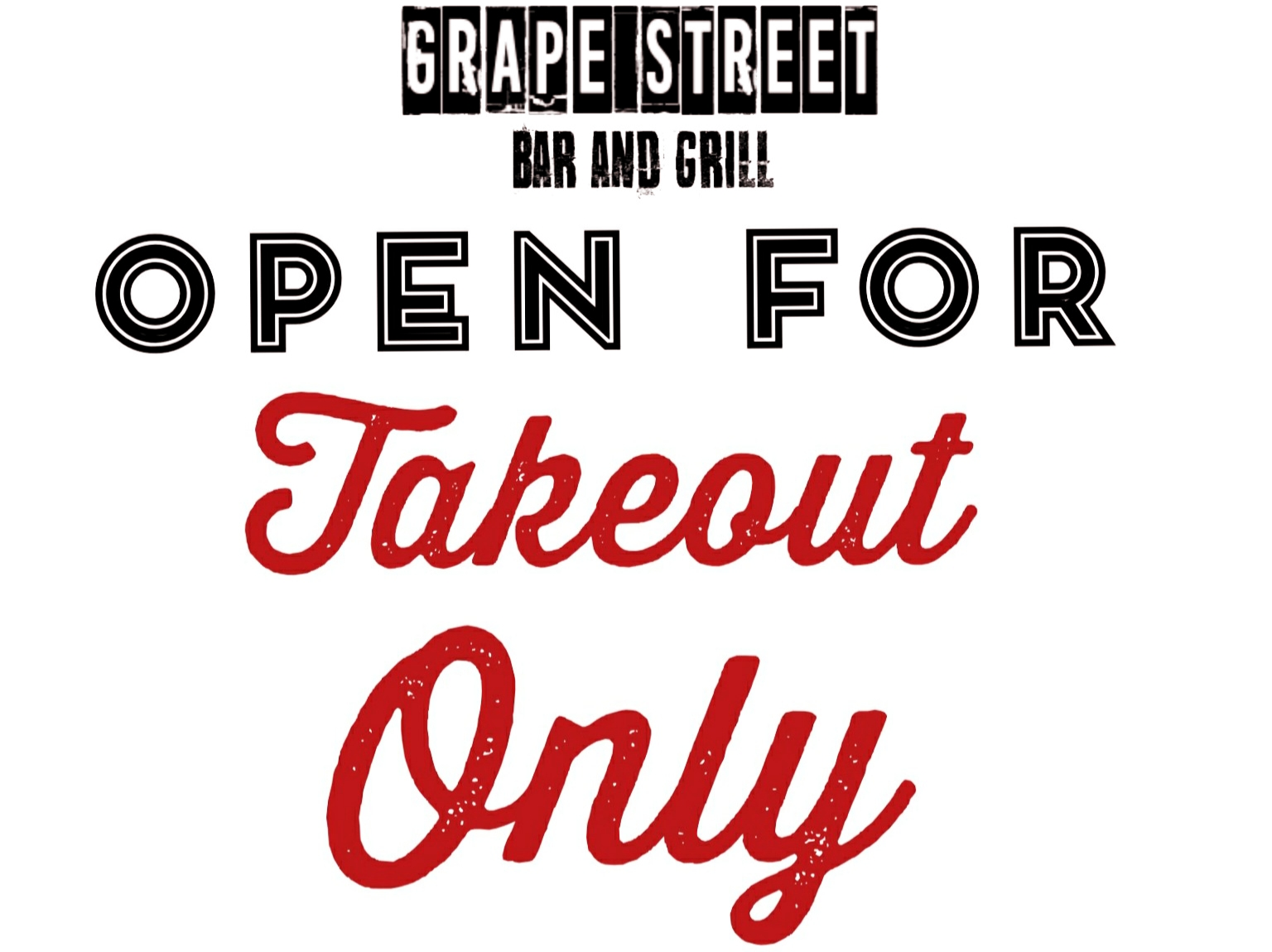 Open For TakeOut Grape Street